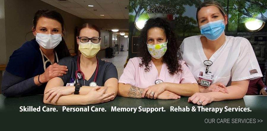 Skilled Care. Personal Care. Memory Support. Rehab & Therapy. Learn more about Care Services.