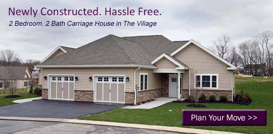 Newly Constructed. Hassle Free. Carriage House in The Village. PLAN YOUR MOVE!