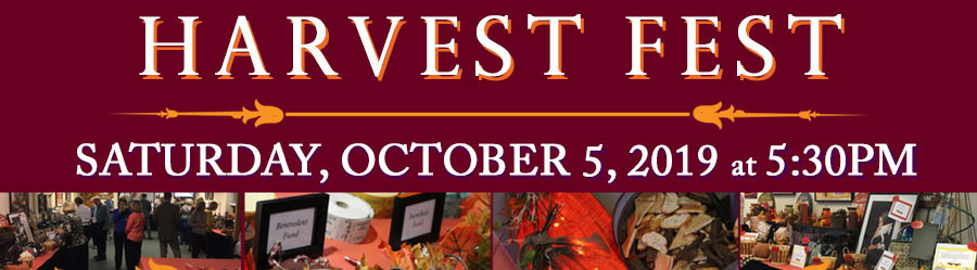 Harvest Fest is Saturday, October 5, 2019 at 5:30pm
