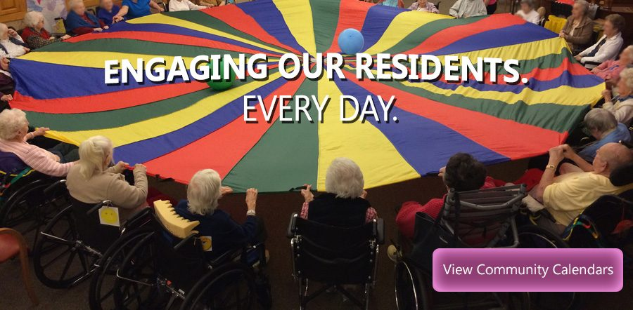 Engaging our Residents. Every Day. View Community Calendars.