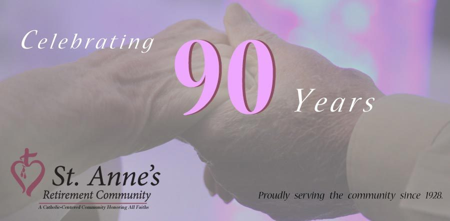 Celebrating 90 Yearsat St. Anne's, 1928 to 2018